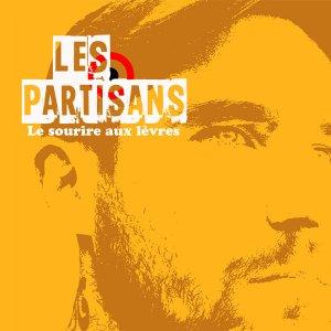 """Les Partisans: Le Sourire Aux Lèvres 7"""""""