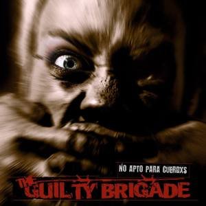 The Guilty Brigade: No Apto para Cuerdxs