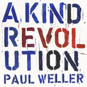 Paul Weller: A Kind of Revolution