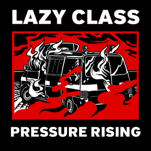 Lazy Class: Pressure Rising (Spirit of the Streets Records, 2017)