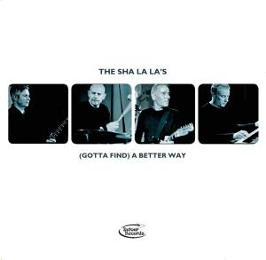 The Sha La La's: (Gotta Find) A Better Way cd