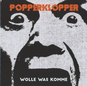 Review Popperklopper: Wolle Was Komme (Aggressive Punk Produktionen, 2017)