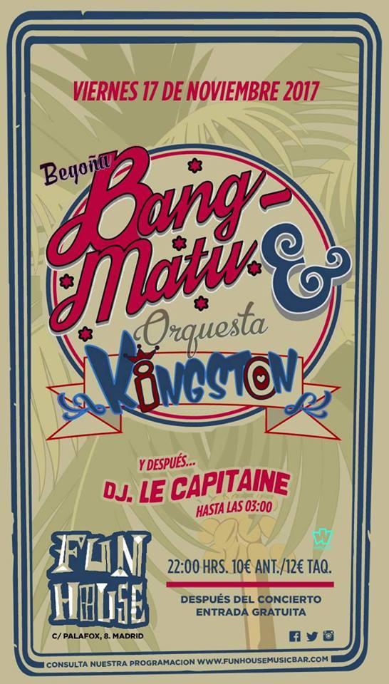 Concierto de Begoña Bang-Matu & Orquesta Kings en Fun House, Madrid, el viernes, 17 de noviembre