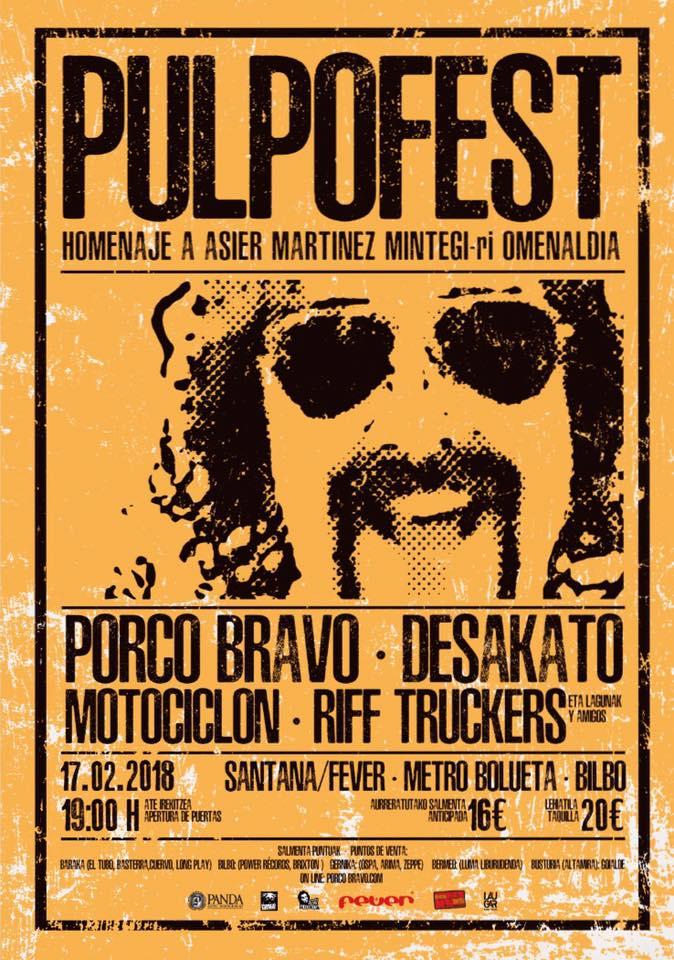 Pulpofest: Concierto homenaje a Asier Martínez, guitarrista de Porco Bravo, con las actuaciones de Porco Bravo, Desakato, Motociclón y Riff Truckers en sala Santana 27, Bilbao, el sábado 17 de febrero de 2018