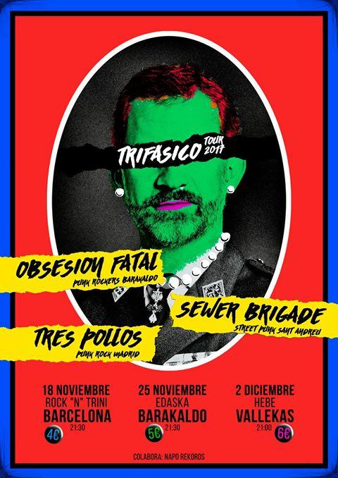 Trifásico Tour 2017: Obsesión Fatal, Sewer Brigade y Tres Pollos en Barcelona, Barakaldo y Madrid