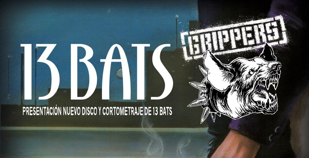 13 Bats + Grippers @ Sala Carcacol, Madrid, sábado, 5 de mayo de 2018