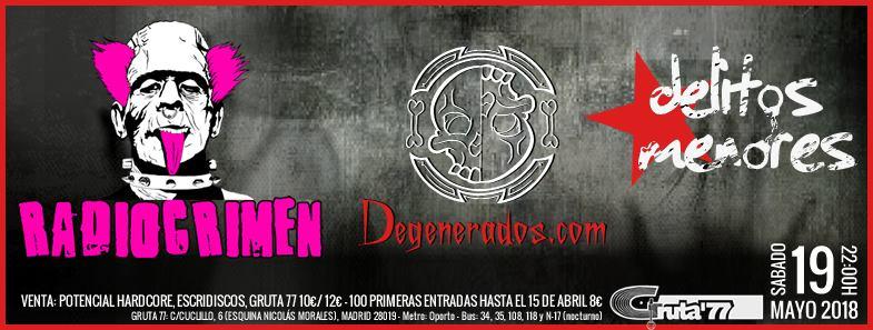 Cartel del concierto de Radiocrimen, Degenerados.com y Delitos Menores @ Gruta 77, Madrid, sábado 19/05/2018