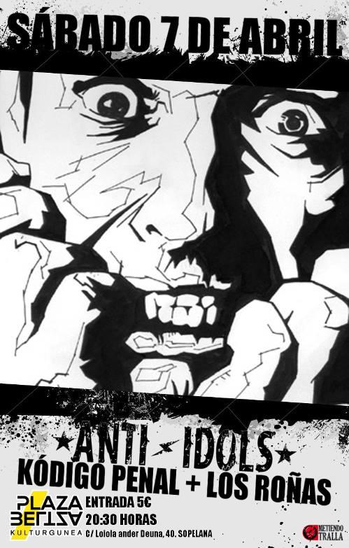 Cartel del concierto de Anti-Idols, Kódigo Penal y Los Roñas @ Plaza Beltza, Sopelana (Bizkaia), el sábado 7 de abril de 2018