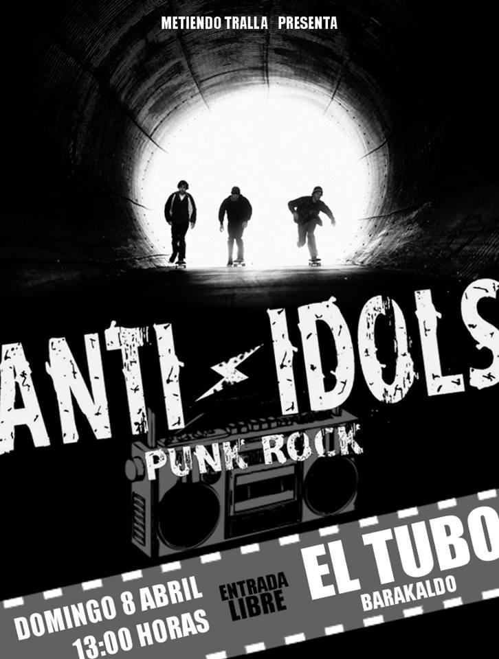 Cartel del concierto de Anti-Idols @ El Tubo, Barakaldo (Bizkaia), el domingo 8 de abril de 2018