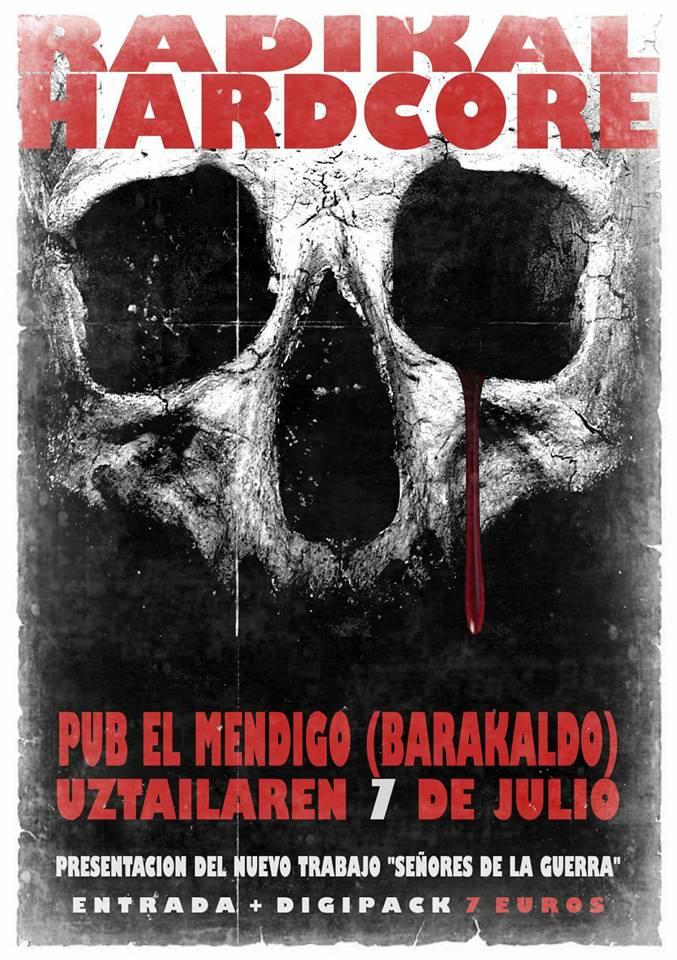 Cartel del concierto de Radikal Hardcore @ Pub El Mendigo, Barakaldo, el sábado 7 de julio de 2018