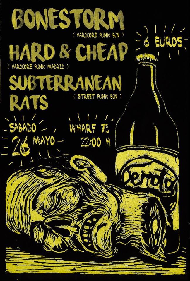 Cartel del concierto de Bonestorm, Hard & Cheap y Subterranean Rats @ Wharf 73, Madrid, el sábado 26 de mayo de 2018