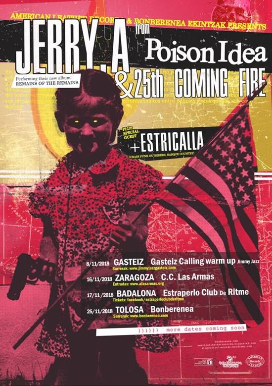 Gira de Jerry A (Poison Idea) junto a 25th Coming Fire y Estricalla con conciertos en Vitoria-Gasteiz, Zaragoza, Badalona y Tolosa en noviembre de 2018