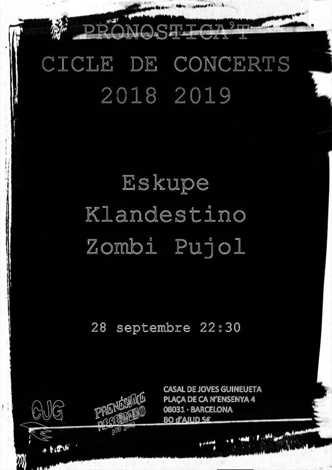 Cartel de concierto Eskupe, Zombi Pujol y Klandestino @ Casal de Jóvenes Guineueta, Barcelona, el 28 de septiembre de 2018