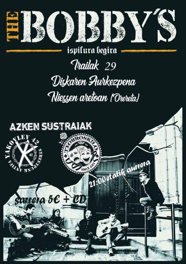 Cartel del concierto de presentación del cd de The Bobby's junto a Azken Sustraiak, Yakovlev 42 y Txorroskilo @ Niessen aretoan (Orereta) el sa´bado 29 de septiembre de 2018