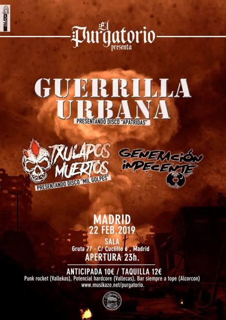 Cartel del concierto de Guerrilla Urbana, Txulapos Muertos y Generación Indecente @ Gruta 77, Madrid, el viernes 22 de febrero de 2019
