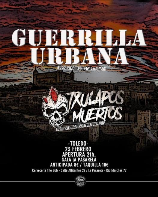 Cartel del concierto de Guerrilla Urbana y Txulapos Muertos @ La Pasarela, Toledo, el sábado 23 de febrero de 2019