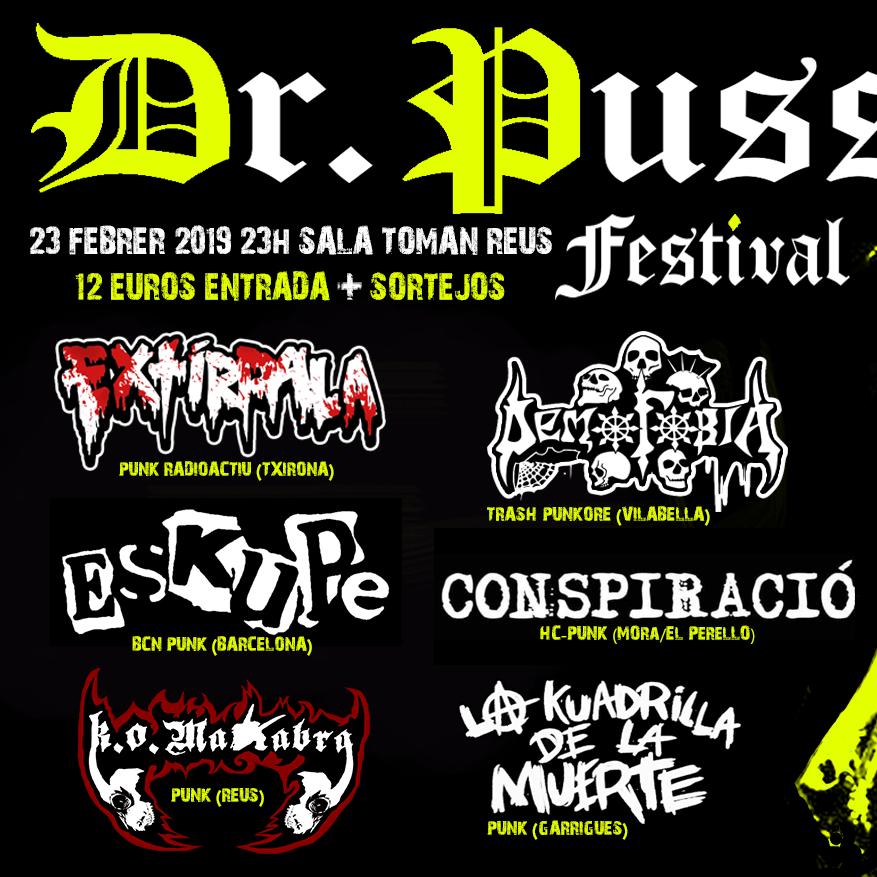 Dr. Puss Festival 2019 @ Sala Toman (Reus) el sábado 23 de febrero con Eskupe, Demofobia, Extírpala, Conspiració, La Kuadrilla de la Muerte y KO Makabra