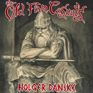 Portada de 'Holger Danske' de The Old Firm Casuals (Pirates Press/Demons Run Amok, 2019)