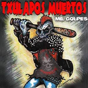 Portada de 'Mil Golpes', nuevo disco de Txulapos Muertos, editado por Potencial Hardcore (Febrero, 2019)