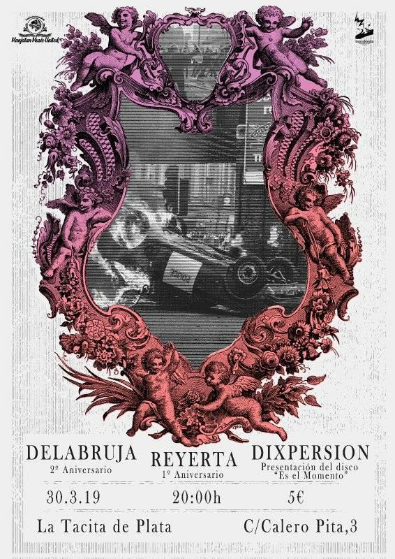 Cartel del concierto de Dixpersión, Delabruja y Reyerta @ La Tacita de Plata, Madrid, el 30 de marzo de 2019