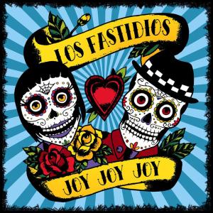 Portada de 'Joy Joy Joy' de Los Fastidios