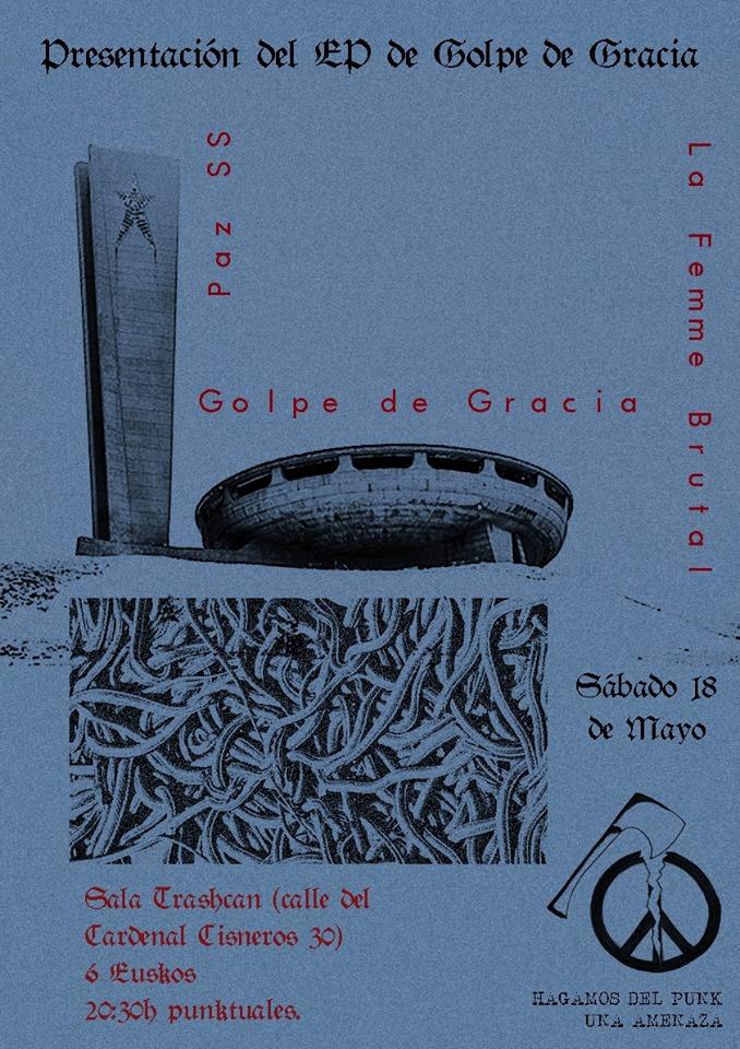 Cartel del concierto de Golpe de Gracia + Paz SS + La Femme Brutal @ Trashcan Music Club, Madrid, el sábado 18 de mayo de 2019