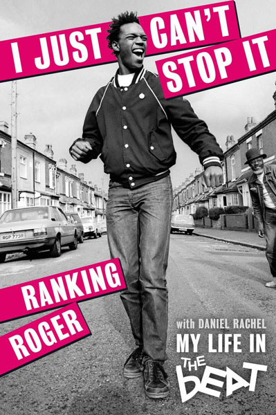 Libro I Just Can't Stop It: My Life in the Beat de Ranking Roger