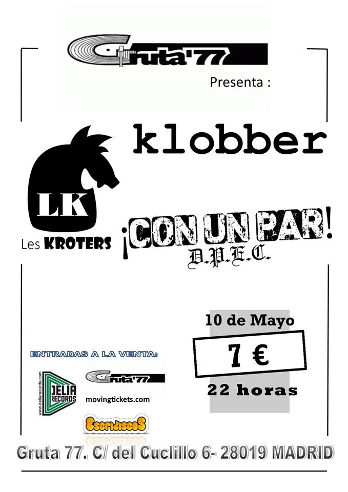 Cartel del concierto Klobber + Con Un Par + Les Krotes @ Gruta 77, Madrid, el viernes 10 de mayo de 2019