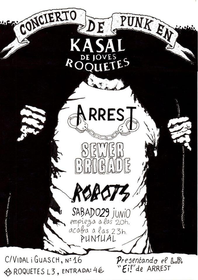 """Concierto Presentación LP de Arrest """"Ei!"""" con Sewer Brigade i Robots @ Kasal de Joves Roquetes (Barcelona) el sábado 29 de junio de 2019"""