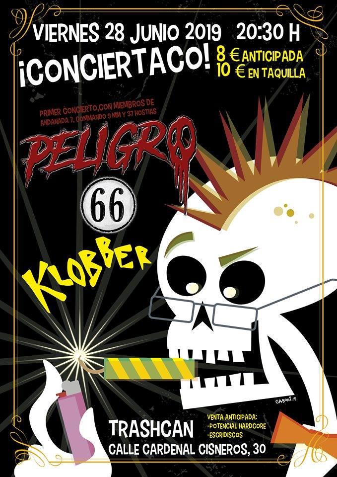Cartel del concierto de Peligro 66+ Klobber @ Trash Can, Madrid, el viernes 28 de junio de 2019