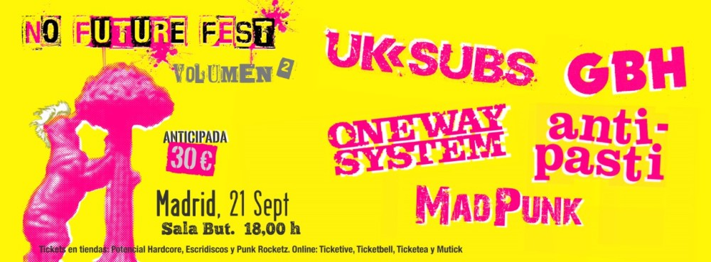Cartel del No Future Fest Vol. II con UK Subs + GBH + One Way System + Anti-Pasti + MadPunk @ Sala But, Madrid, el sábado 21 de septiembre de 2019