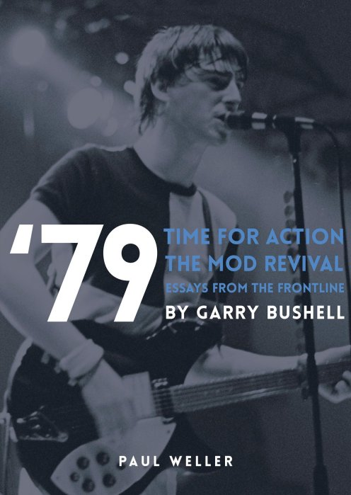 'Time For Action - the story of the mod revival' de Garry Bushell, portada de Paul Weller