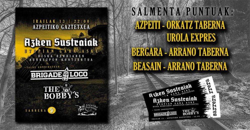Puntos de venta de las entradas para el concierto de Azken Sustraiak + Brigade Loco + The Bobby's @ Azkepeitiko Gaztetxea, Azpeitia, el viernes 13 de septiembre de 2019