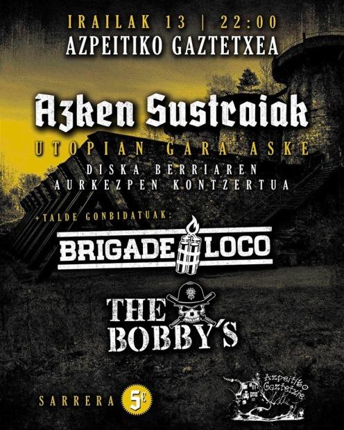 Concierto de Azken Sustraiak + Brigade Loco + The Bobby's @ Azkepeitiko Gaztetxea, Azpeitia, el viernes 13 de septiembre de 2019