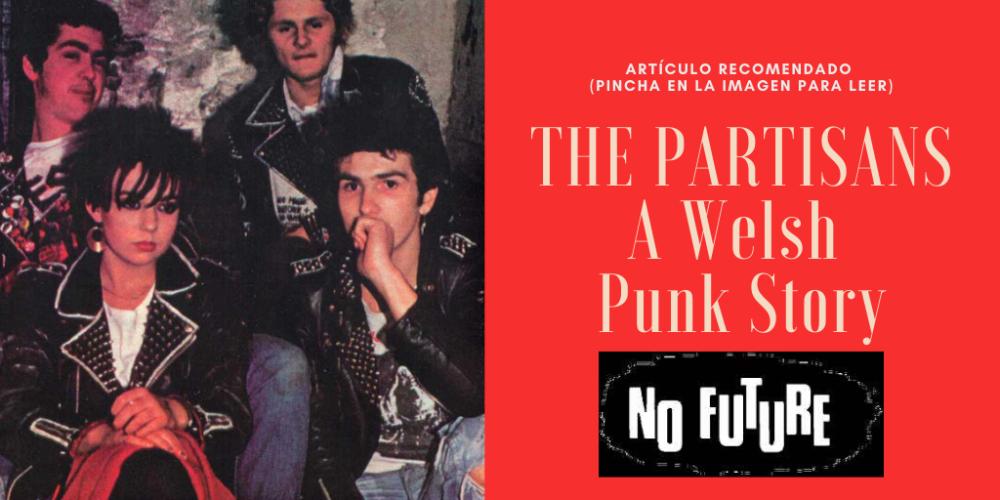 Pincha en la imagen para leer el artículo biográfico sobre la carrera de The Partisans: A Welsh Punk Story