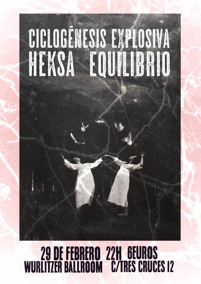 Cartel del concierto de Ciclogénesis Explosiva + Equilibrio + Heksa @ Wurtlitzer Ballroom, Madrid, el sábado 29 de febrero de 2020