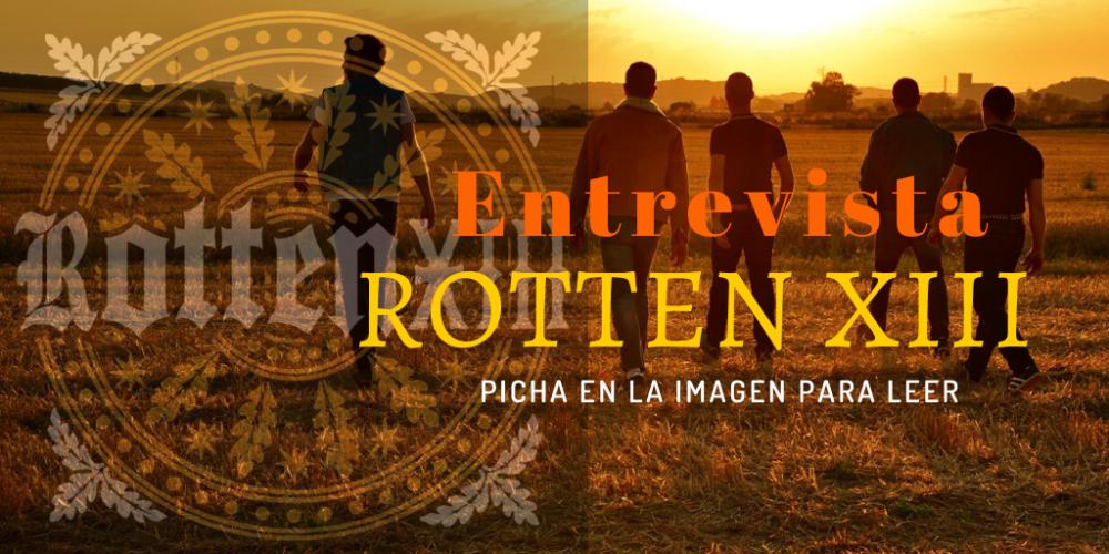 Pincha en la imagen para leer la entrevista con Rotten XIII