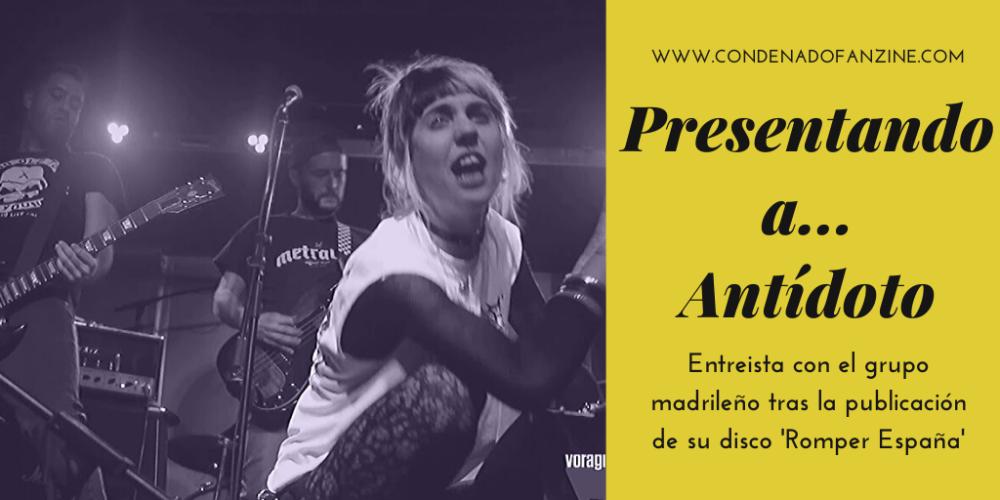 Entrevista al grupo punk/hardcore Antídoto, en la sección de 'Presentando a...' de Condenado Fanzine