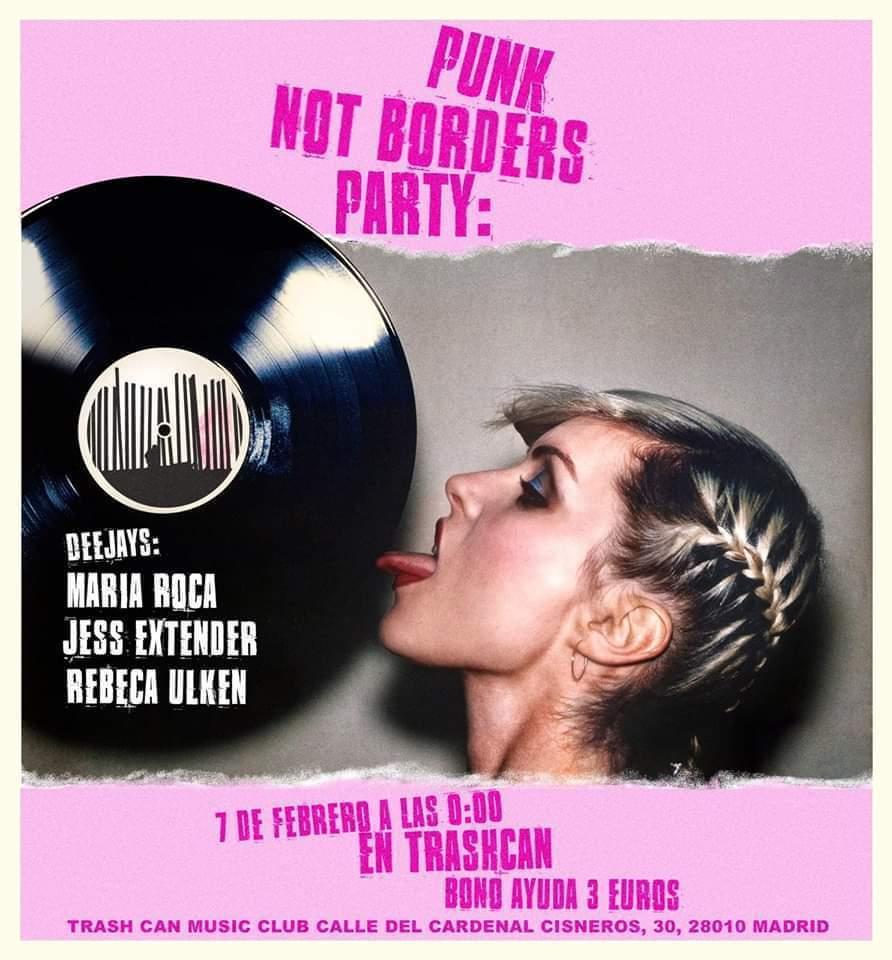 Punk Not Bordes Party @ Trash Can, Madrid, el viernes 7 de febrero de 2020