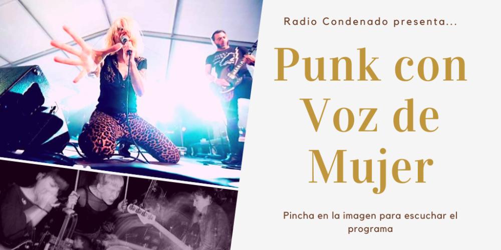 Pincha en la imagen para escuchar Radio Condenado #21 | Punk Con Voz de Mujer, programa especial dedicado al punk actual por bandas compuestas total o parcialmente por mujeres
