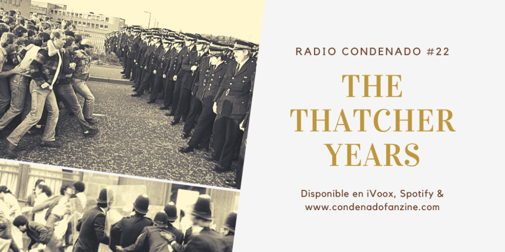 Radio Condenado #22 | The Thatcher Years, un viaje musical a lo largo de los tres mandatos de Margaret Thatcher (1979-1990)