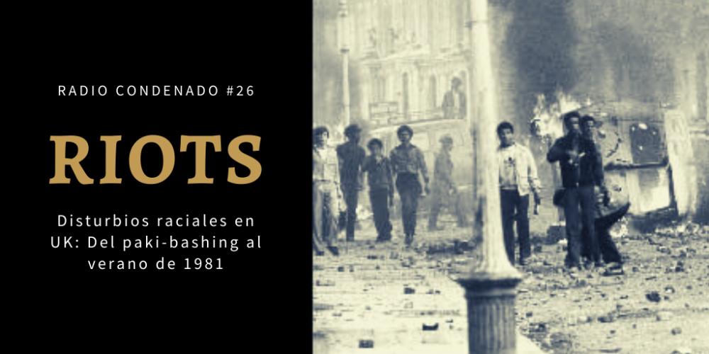 Radio Condenado #26 | Riots