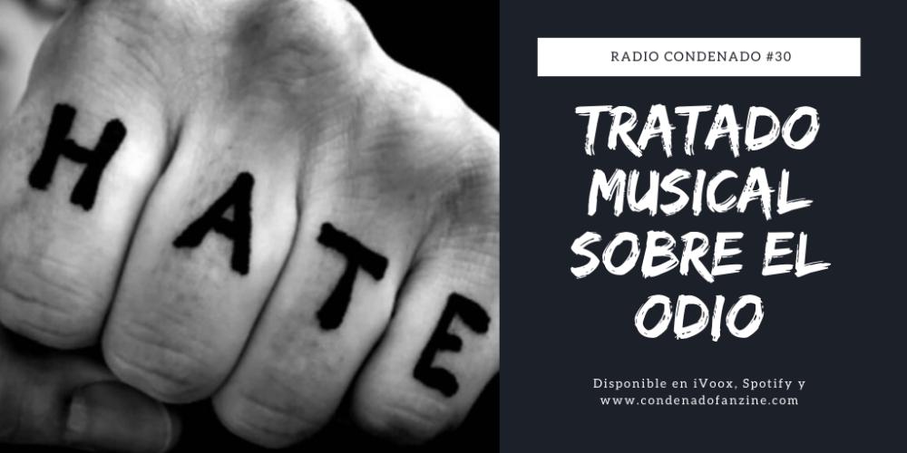 Radio Condenado #30 | Tratado Musical Sobre El Odio