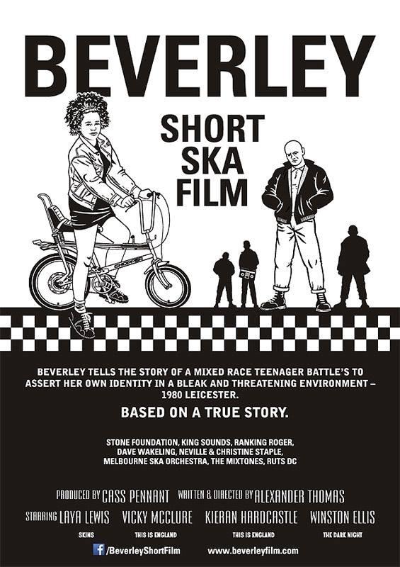 Beverley es un cortometraje del 2015 escrito y dirigido por Alexander Thomas y producido por Cass Pennant y protagonizado por Vicky McClure y Laya Lewis.
