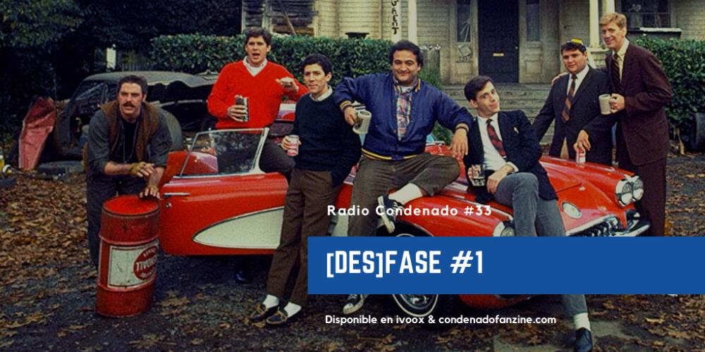 Radio Condenado #33 | Des-Fase #1