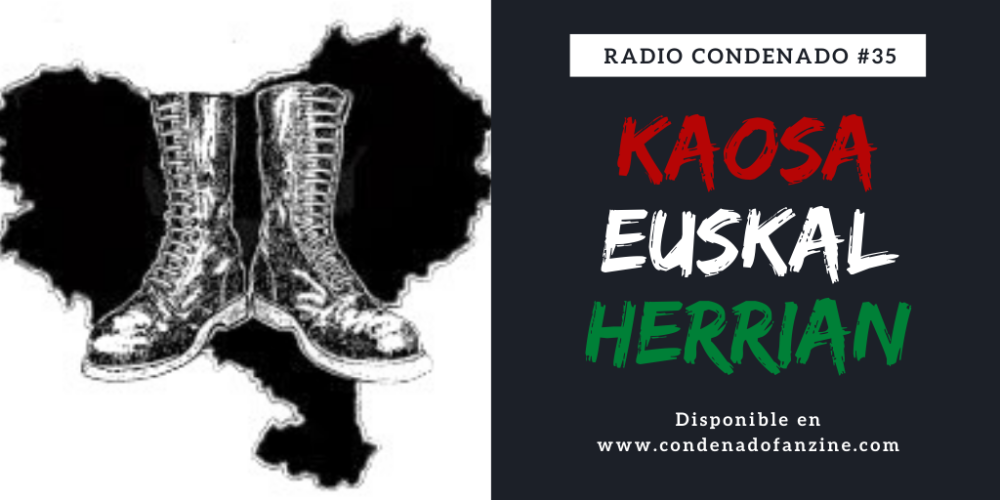 Radio Condenado #35 | Kaosan Euskal Herrian Pt. 1