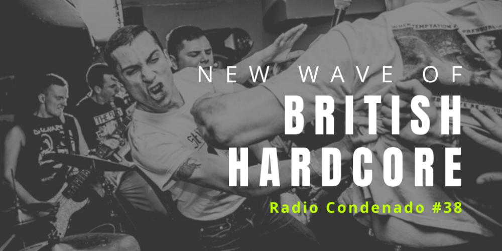 Pincha en la imagen para escuchar Radio Condenado #38 | New Wave Of British HardCore