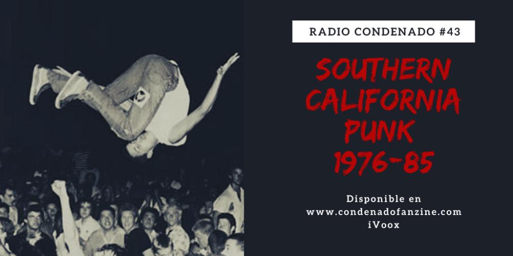 Pincha en la imagen para escuchar Radio Condenado #43 dedicado a la escena punk del Sur de California entre 1976 a 1985