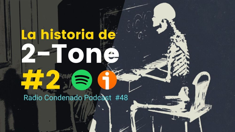 Pincha en la imagen para escuchar Radio Condenado #48 | This Is 2-Tone #2