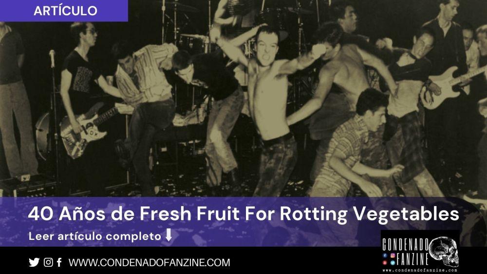 Pincha en la imagen para leer el artículo sobre '40 años de Fresh Fruit For Rotting Vegetables' de Dead Kennedys publicado por Condenado Fanzine